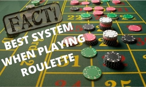 Best System When Playing Roulette
